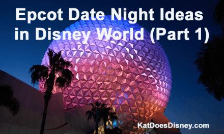 Epcot Date Night Ideas in Disney World (Part 1)