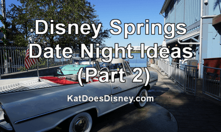 Disney Springs Date Night Ideas (Part 2)