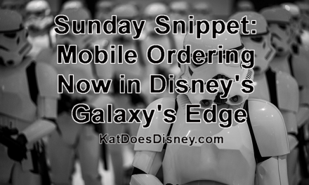 Sunday Snippet: Mobile Ordering Now in Disney's Galaxy's Edge
